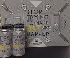 Two-Beers-Stop-Trying-To-Make-Brut-Happen-Tacoma