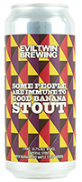 Evil-Twin-Some-People-Are-Immune-To-Good-Banana-Stout-Tacoma