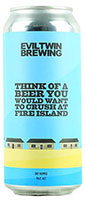 Evil-Twin-Think-Of-A-Beer-You-Would-Want-to-Crush-On-Fire-Island-TAcoma