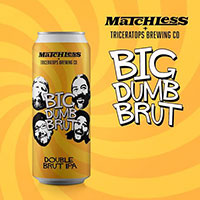 Matchless-Big-Dumb-Brut-Tacoma